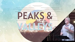 Peaks & Valleys (Part 1) | Hope Even In The Valley