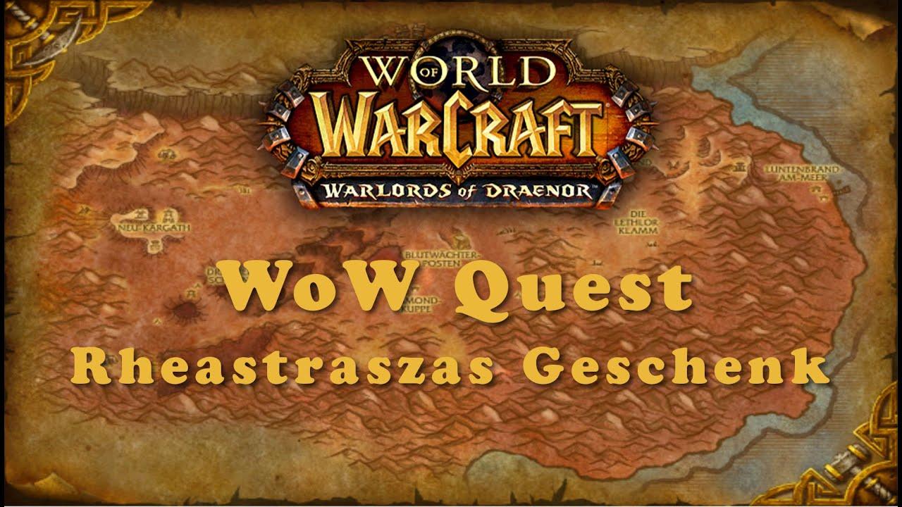 Wow Quest Rheastraszas Geschenk Youtube