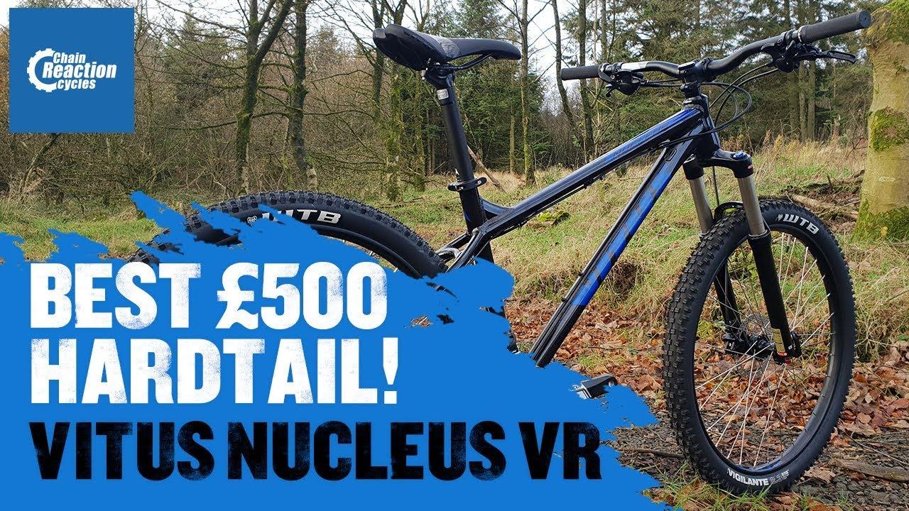 54c759097 Best £500 Hardtail! - Vitus Nucleus 275 VR
