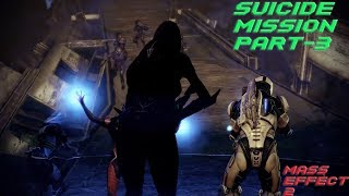 Suicide Mission Part #3 (Mass Effect 2 Gameplay)