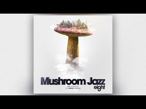 Mark Farina - Mushroom Jazz 8 [Full Album edit by M.Farina]