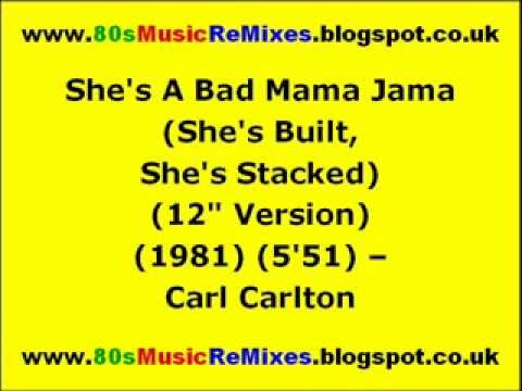 Shes A Bad Mama Jama Shes Built, Shes Stacked 12 Version  Carl Carlton  80s Club Mixes