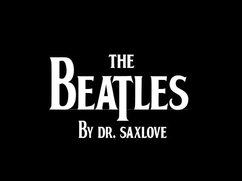 The Beatles by Dr. SaxLove | Smooth Jazz Saxophone | Beatles Instrumental Music | Jazz Beatles