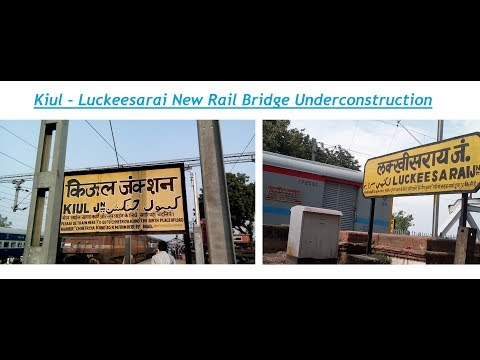Kiul - Luckeesarai New Rail Bridge Underconstruction