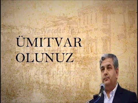 'MERAK ETTİKLERİMİZ' (1.BÖLÜM) 26.07 2018.ÜMİTVAR OLUNUZ