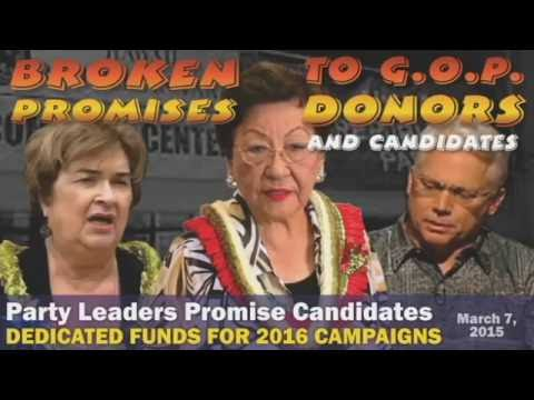 BROKEN PROMISES to GOP Hawaii Donors and 2016 Candidates