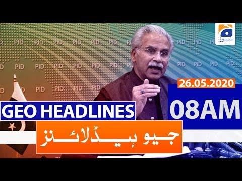 Geo Headlines 08 AM | 26th May 2020