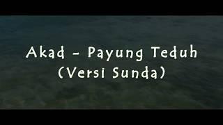 Video AKAD - Payung Teduh (Versi Sunda) download MP3, 3GP, MP4, WEBM, AVI, FLV Juli 2018