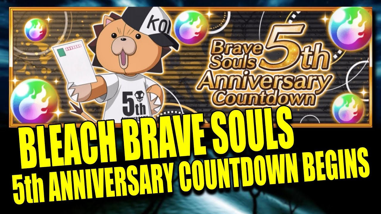 Bleach Brave Souls 5th ANNIVERSARY COUNTDOWN LOGIN BONUSES ...