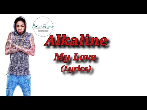 Alkaline - My Love [RAW] (Lyrics)