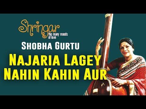 Najaria Lagey Nahin Kahin Aur | Shobha Gurtu| ( Album: Shringar Vol 2 )