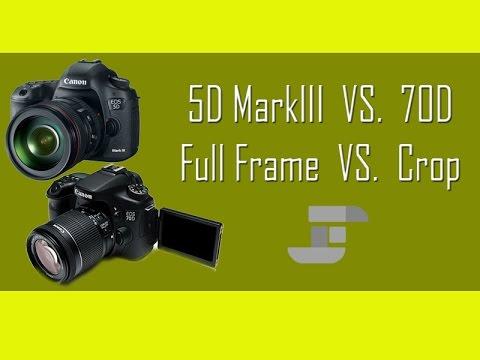What is the best DSLR? Canon 5D Mark3 vs. 70D - Full Frame vs. Crop ...