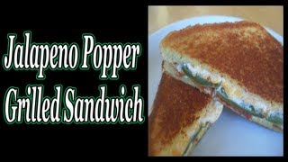 Jalapeno Popper Grilled Sandwich