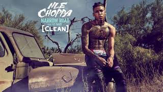 [CLEAN] Narrow Road - NĻE Choppa Featuring Lil Baby