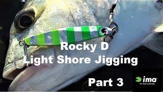 Light Shore Jigging Part3 Rocky D Australia Land Base Lure Fishing Vol.75