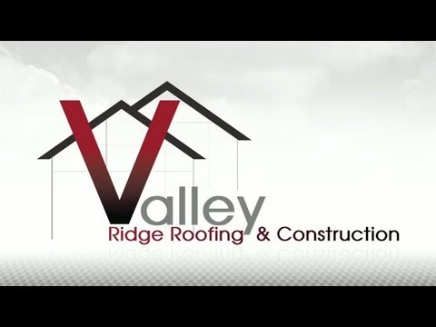 Valley Ridge Roofing and Construction
