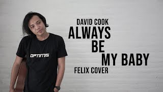 Always Be My Baby - Felix Cover