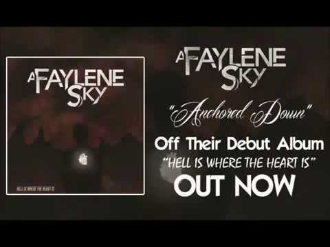 Клип A Faylene Sky - Anchored Down