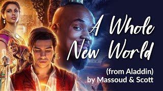 A WHOLE NEW WORLD - Mena Massoud, Naomi Scott (Aladdin) Lyrics
