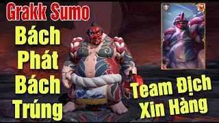 [Gcaothu] Grakk Sumo kéo bách phát bách trúng - Không cần đánh team địch xin đầu hàng