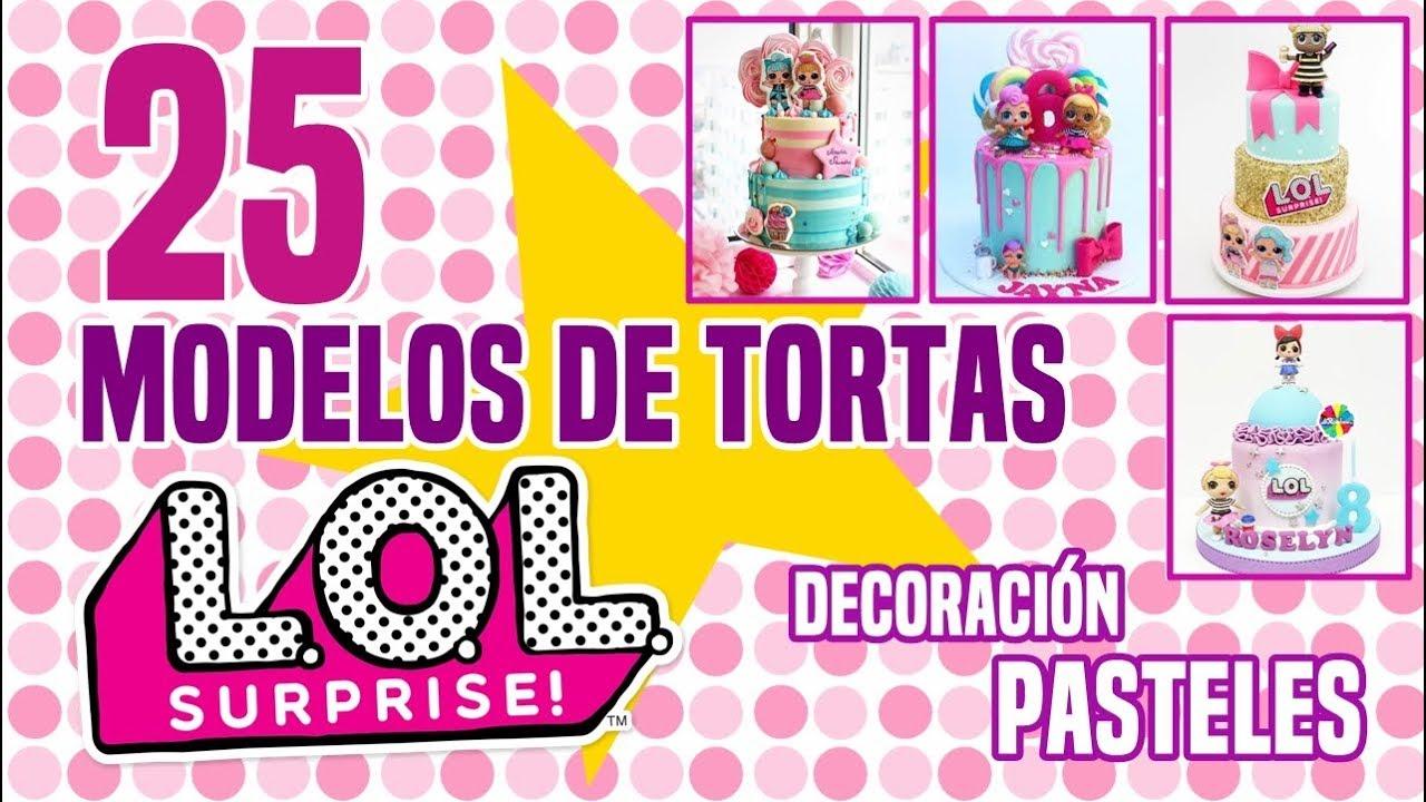 25 Modelos De Pasteles Lol Surprise Tortas De Cumpleanos Con