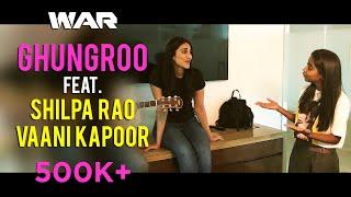 Ghungroo Song feat. Shilpa Rao & Vaani Kapoor