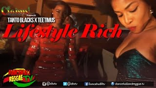 Teetimus x Tanto Blacks - Lifestyle Rich [ Official Music Video] ▶Dancehall 2016