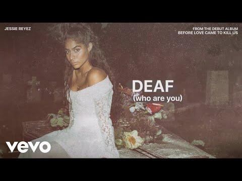 Jessie Reyez – DEAF (who are you)