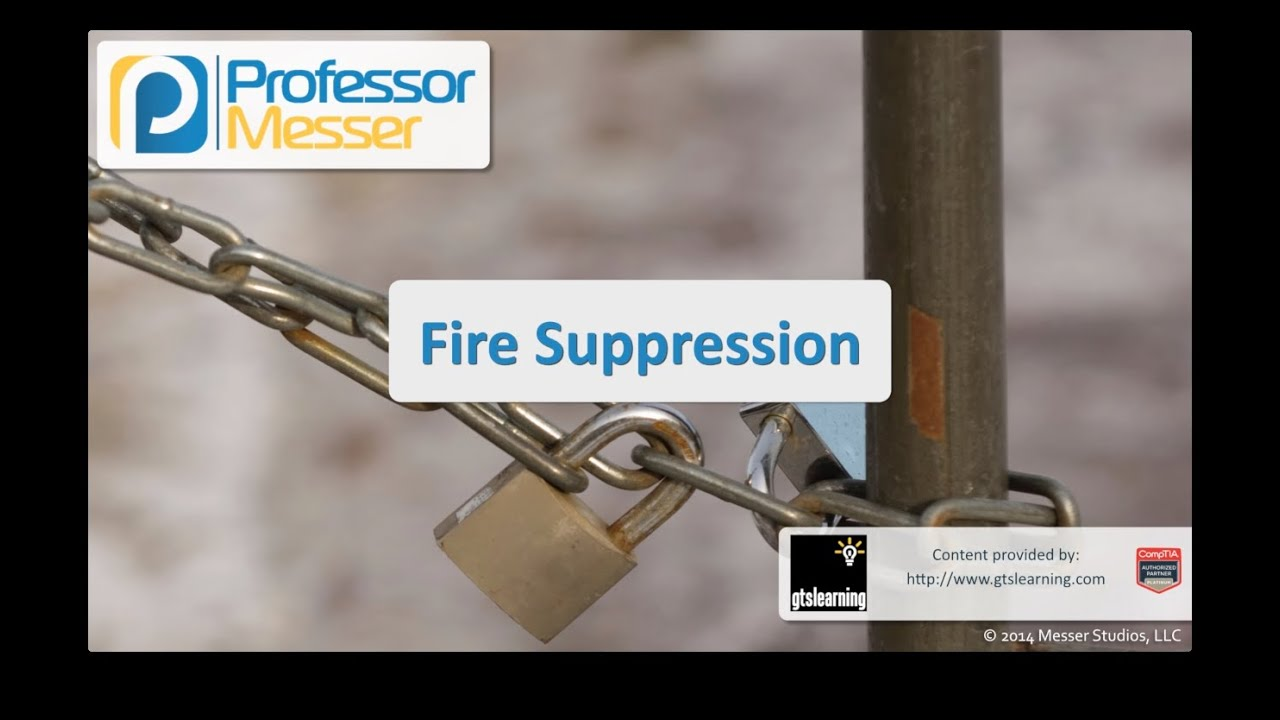 Fire Suppression - CompTIA Security+ SY0-401: 2.7