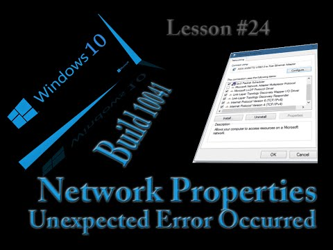 @Microsoft @Windows 10 Build 10041 Lesson 24 - Network Adapter Properties Unexpected error