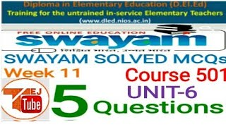 NIOS D.EL.ED SWAYAM SOLVED MCQs Week-11 Course 501 Unit-6 Free/cheapest online एजुकेशन college