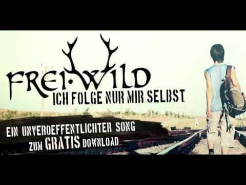Frei.Wild - Ich Folge Nur Mir Selbst [HQ] - FREE DOWNLOAD -
