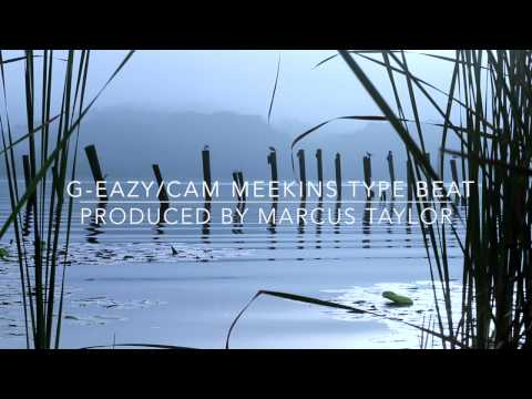 G-Eazy/Cam Meekins Type Beat (Produced By. Marcus Taylor)