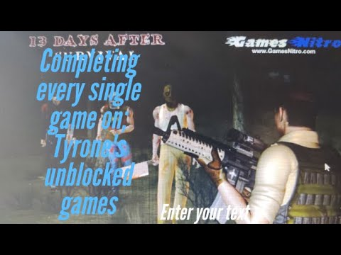 completing-every-game-on;-tyrone's-unblocked-games-part-1