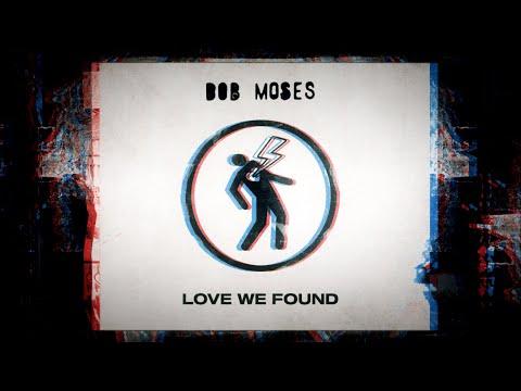 Bob Moses – Love We Found