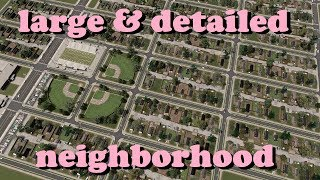 How can I create  large detailed neighborhoods in 10 minutes in Cities: Skylines!?