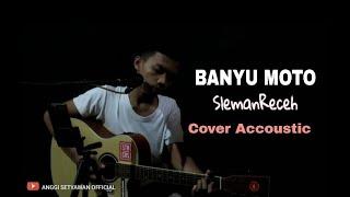 Download BANYU MOTO-SLEMAN RECEH COVER ANGGI SETYAWAN OFFICIAL (LIVE)