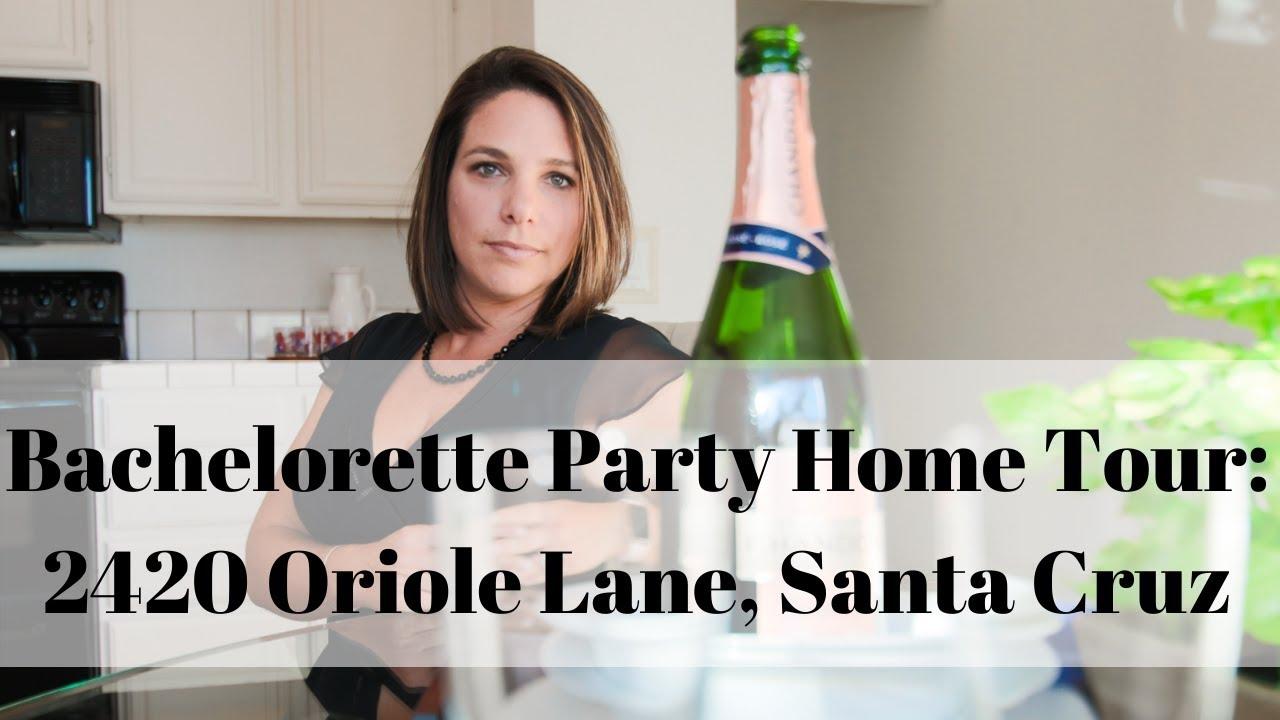 Bachelorette Party Home Tour 2420 Oriole Lane Santa Cruz