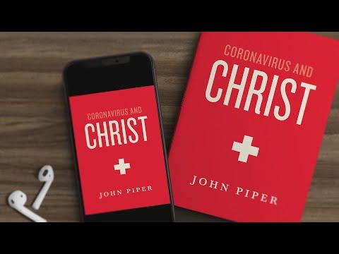 Coronavirus and Christ (Audiobook) // Ask Pastor John