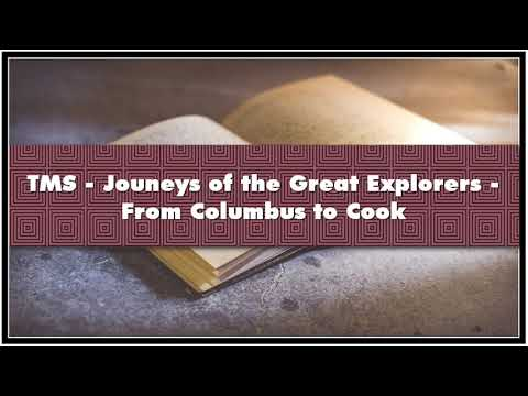 TMS - Jouneys Of The Great Explorers - From Columbus To Cook Audiobook