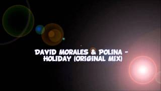 David Morales & Polina - Holiday (Original Mix)