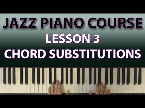 The Jazz Piano Course: Chord Substitutions explained and demystified! (Lesson 3)