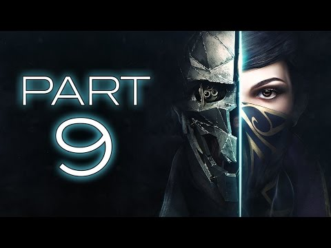 "Dishonored 2 - Let's Play - Part 9 - ""The Grand Palace"""