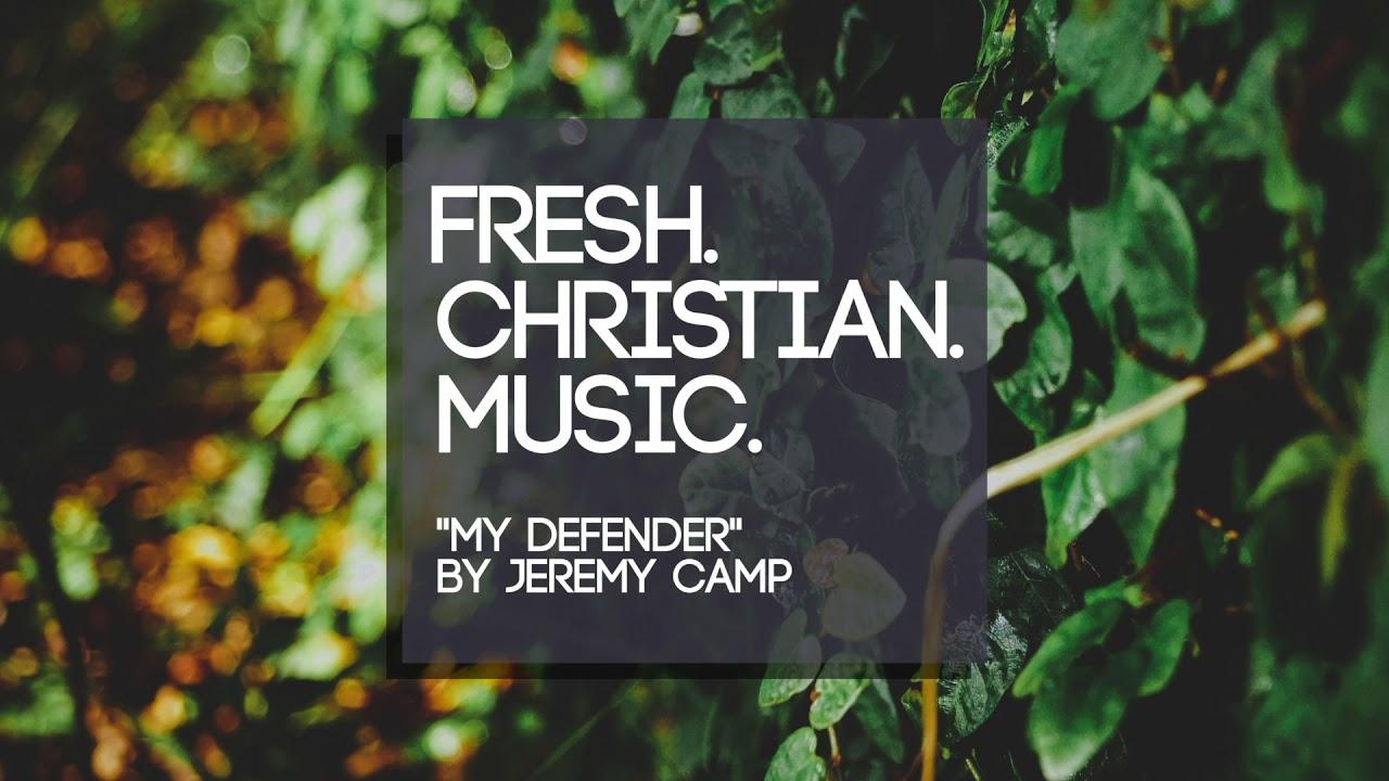 jeremy camp my defender youtube jeremy camp my defender