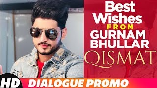 Best Wishes from Gurnam Bhullar | Qismat | Ammy Virk | Sargun Mehta | Releasing On 21st Sep