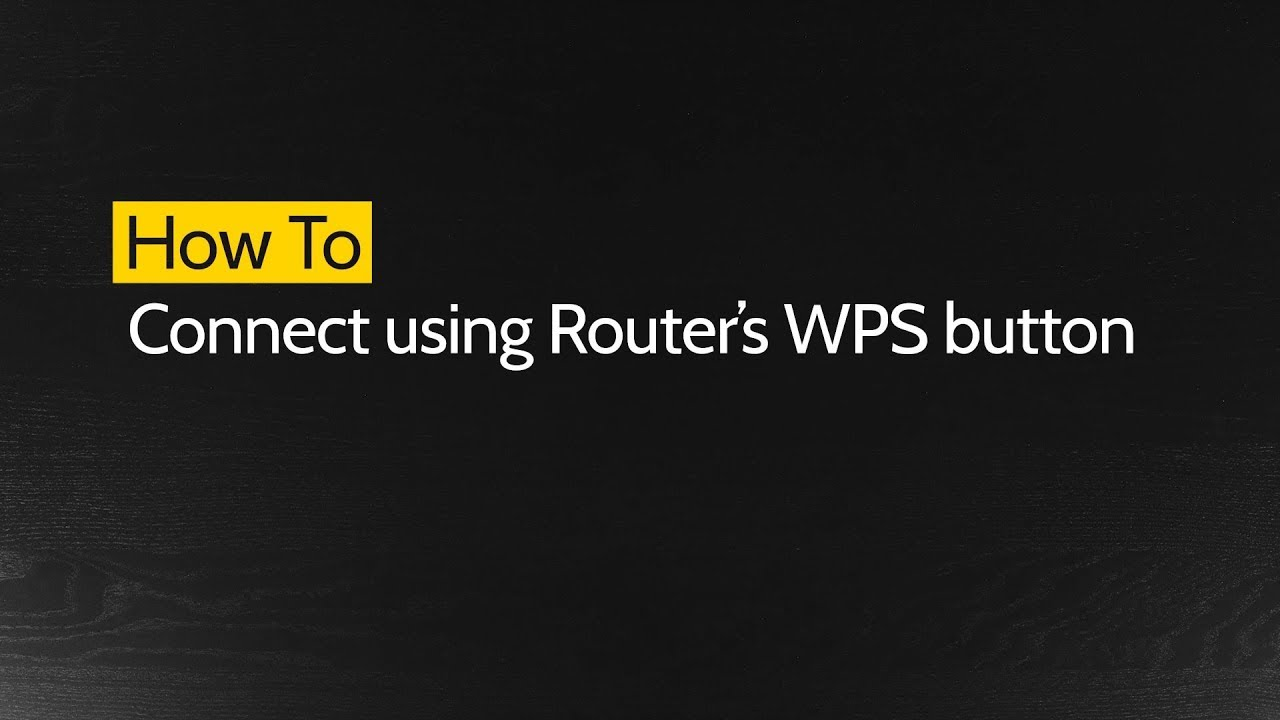 How to Connect using Routers WPS Button