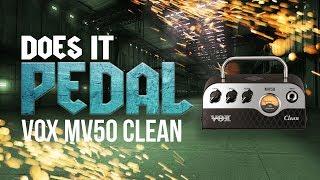 Vox MV50 Clean - Does it pedal?