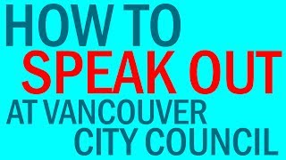 How to speak out at Vancouver City Council?