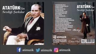Atatürk'ün Sevdiği Şarkılar Full Albüm [ © Official Audio ]