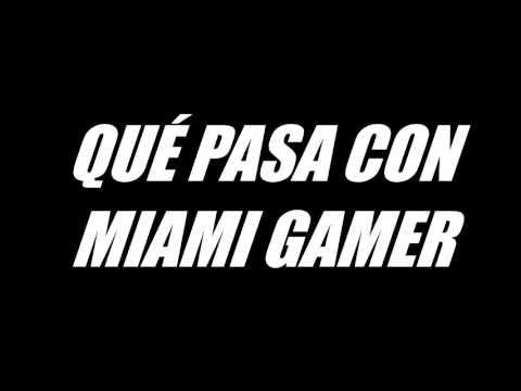 Qué pasa con Miami Gamer